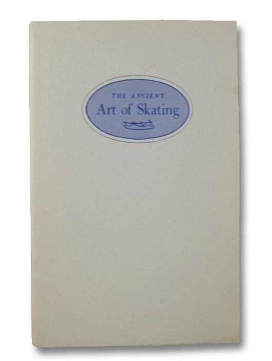 The Ancient Art of Skating, Merriam, Robert L.