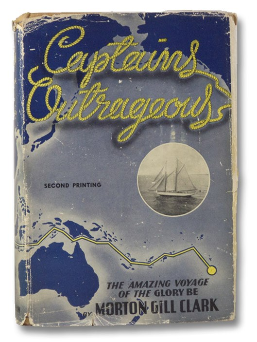 Captains Outrageous: The Amazing Voyage of the Glory Be, Clark, Morton Gill
