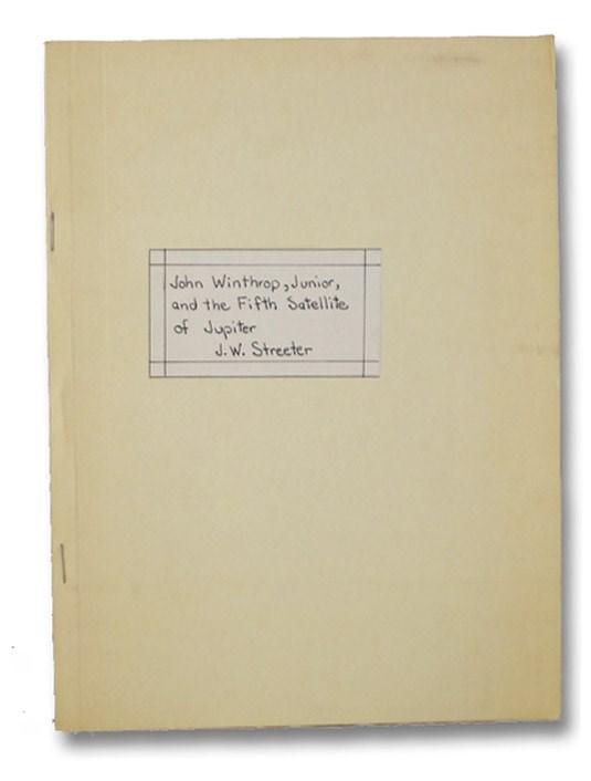 John Winthrop, Junior, and the Fifth Satellite of Jupiter, Streeter, J.W.