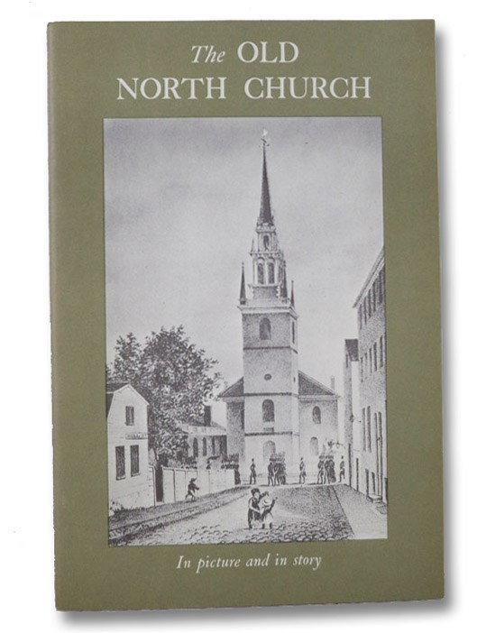Pictorial History of Christ Church, Boston: The Old North Church of Paul Revere Fame