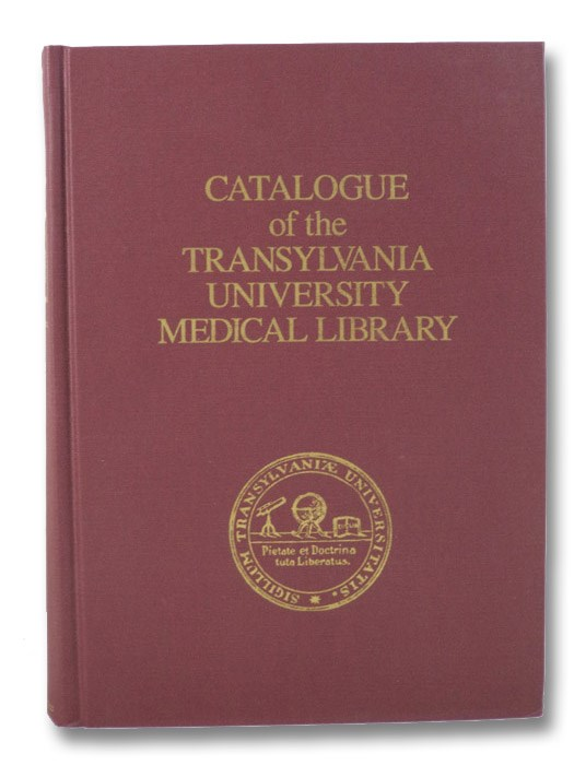 Catalogue of the Transylvania University Medical Library, Transylvania University Library
