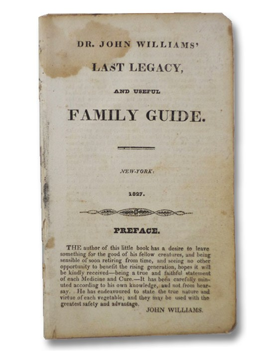 Dr. John Williams' Last Legacy, and Useful Family Guide., Williams, John