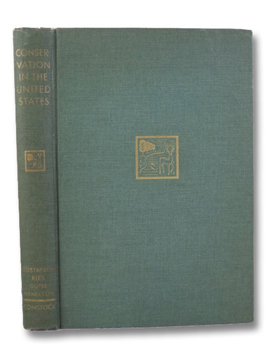 Conservation in the United States, by Members of the Faculty of Cornell University, Gustafson, A.F.; Ries, H.; Guise, C.H.; Hamilton, W.J.