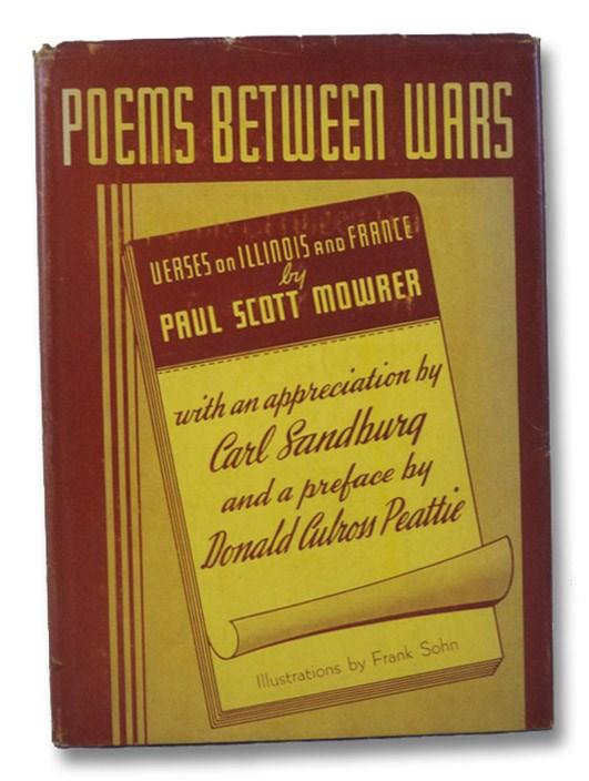 Poems Between Wars: Hail Illinois! France Farewell, Mowrer, Paul Scott; Sandburg, Carl; Peattie, Donald Culross