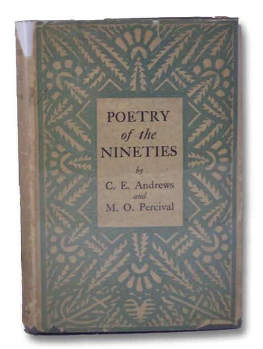 Poetry of the Nineties, with an Introductory Essay, Andrews, C.E.; Percival, M.O.; Kipling, Rudyard; Hardy, Thomas; Housman, A.E.; Stevenson, Robert Louis; et al
