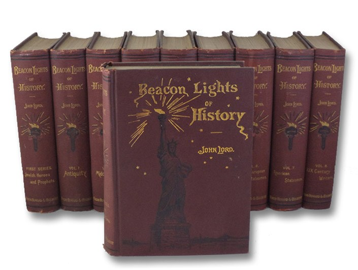 Beacon Lights of History, in Ten Volumes - First Series, in Two Volumes, plus Vols. 1-8: The Old Pagan Civilizations; Jewish Heroes and Prophets; Antiquity; The Middle Ages; Renaissance and Reformation; Warriors and Statesmen; Great Women; Modern European Statesmen; American Statesmen; Nineteenth Century Writers. Also: The Life of John Lord [Lord's Lectures], Lord, John; Twombly, Alex. S.