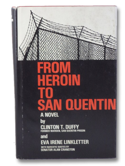 From Heroin to San Quentin: A Novel, Duffy, Clinton T.; Linkletter, Eva Irene; Cranston, Alan