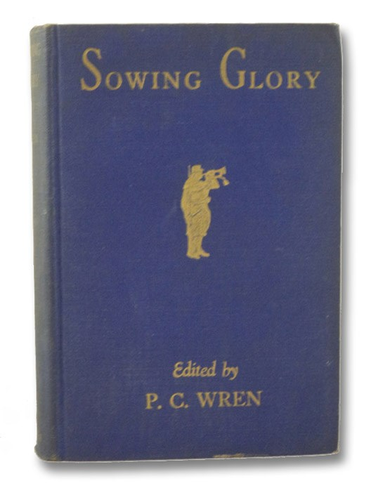 Sowing Glory: The Memoirs of 'Mary Ambree' the English Woman-Legionary, Wren, P.C. (Percival Christopher)