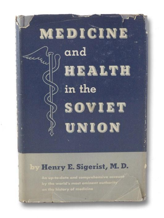 Medicine and Health in the Soviet Union, Sigerist, Henry E.; Older, Julia