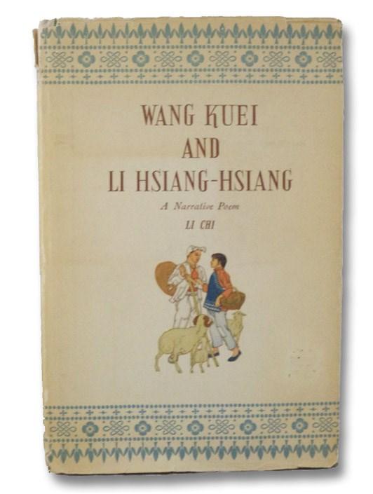 Wang Kuei and Li Hsiang-Hsiang: A Narrative Poem, Chi, Li; Hsien-yi, Yang; Yang, Gladys