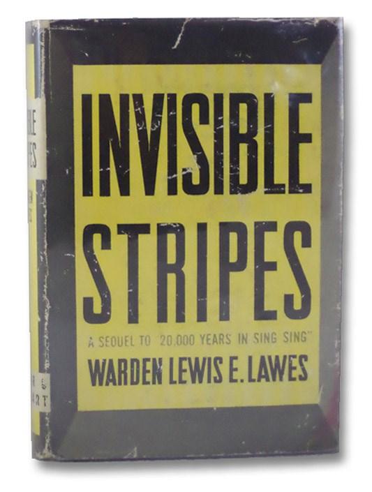 Invisible Stripes, Lawes, Lewis E.