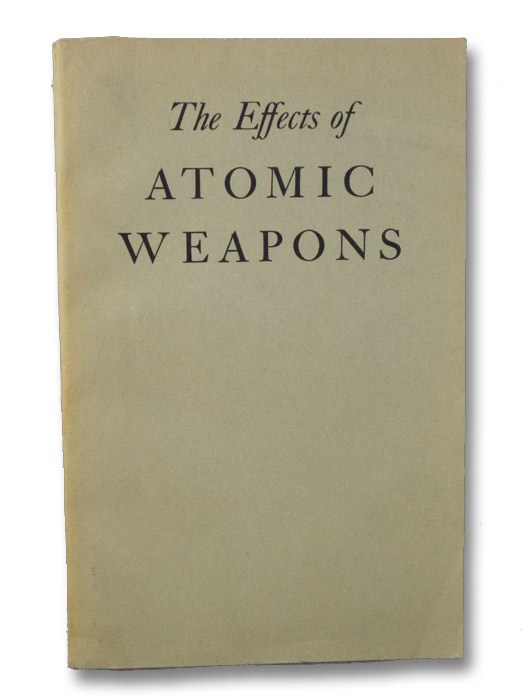 The Effects of Atomic Weapons, Prepared for an in Cooperation with the U.S. Department of Defense and the U.S. Atomic Energy Commission, under the Direction of the Los Alamos Scientific Laboratory, Los Alamos, New Mexico, Los Alamos Scientific Laboratory