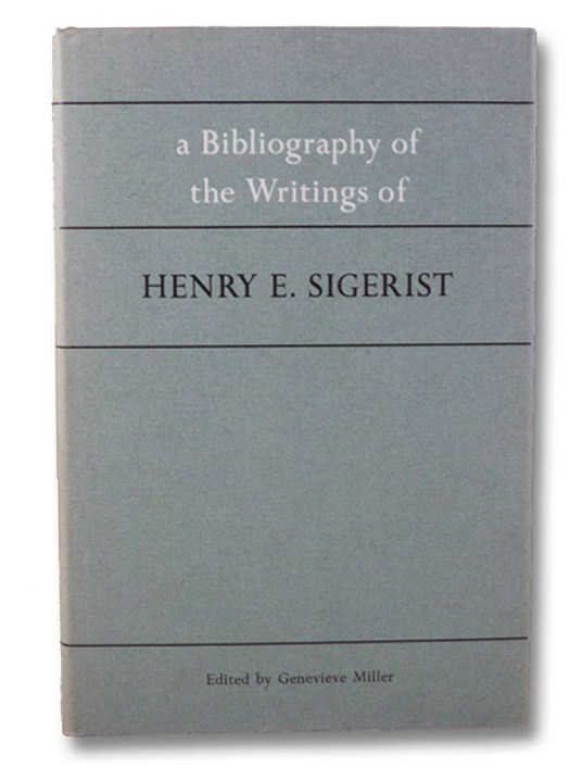 A Bibliography of the Writings of Henry E. Sigerist, Miller, Genevieve