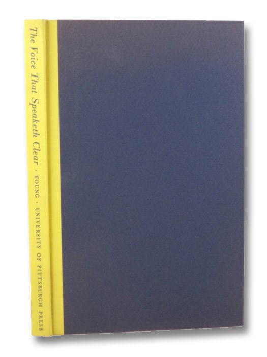 The Voice That Speaketh Clear (University of Pittsburgh Studies in the Classics Number One [1]), Young, Arthur M.