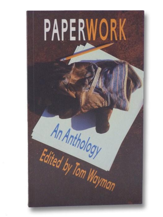 Paperwork: An Anthology, Wayman, Tom