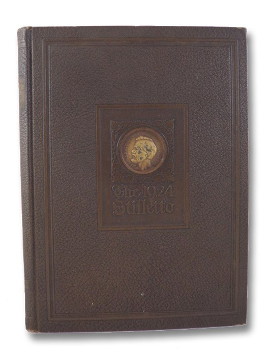 The Nineteen Twenty Four Stilletto: Annual of the Andrew T. Still College of Osteopathy and Surgery and the Classbook of the Junior Class, Andrew T. Still College of Osteopathy and Surgery; Brice, Alfred W.; Race, Willfred E.