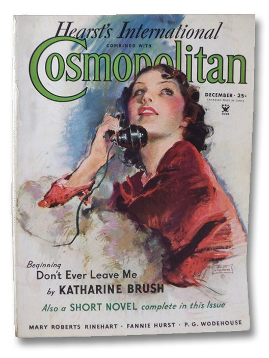 Hearst's International Combined with Cosmopolitan Magazine, December 1934 (No. 582), Cockrell, Francis M.; Hurst, Fannie; Ripley, Clements; Abdullah, Achmed; Wodehouse, P.G.; Holding, Elisabeth Sanxay; Baker, Charles; Sabatini, Rafael; Brown, Royal; Brush, Katharine; Corcoran, William; Douglas, Lloyd C.; Baldwin, Faith; Rinehart, Mary Ro