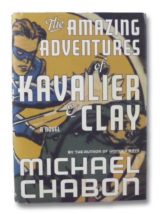 The Amazing Adventures of Kavalier & Clay: A Novel, Chabon, Michael