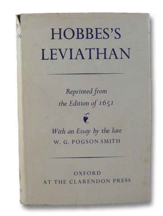 Hobbes's Leviathan [or  The Matter, Forme, & Power of a Common-wealth Ecclesiasticall and Civill], Reprinted from the Edition of 1651., Hobbes, Thomas; Smith, W.G. Pogson