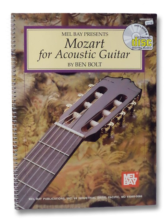 Mel Bay Presents Mozart for Acoustic Guitar, with Text in English, Spanish, French and Japanese, Bolt, Ben