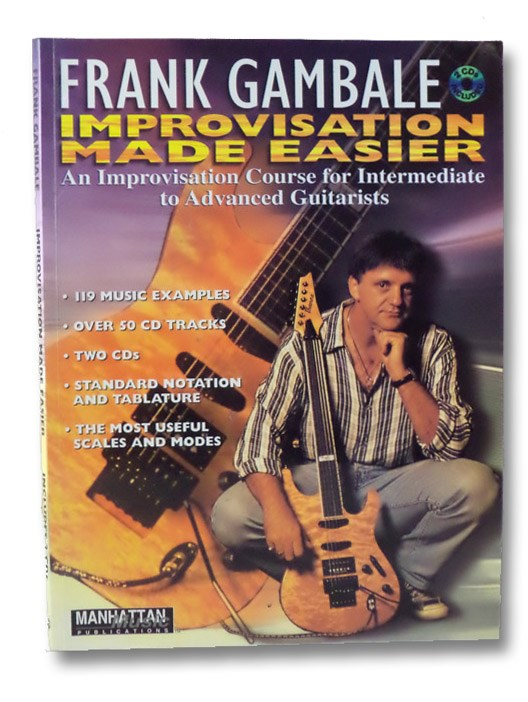 Improvisation Made Easier: An Improvisation Course for Intermediate to Advanced Guitarists, Gambale, Frank