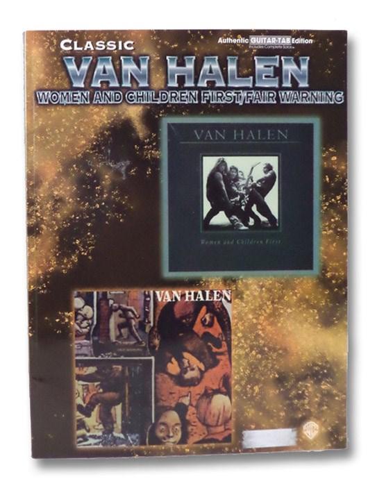 Classic Van Halen: Women and Children First / Fair Warning - Authentic Guitar-Tab Edition, Bryan, Colgan; McPhail, Brad; O'Brien, Kerry; Gorenberg, Steve; Chappell, Jon