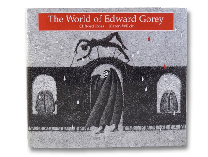 The World of Edward Gorey, Ross, Clifford; Wilkin, Karen; [Gorey, Edward]