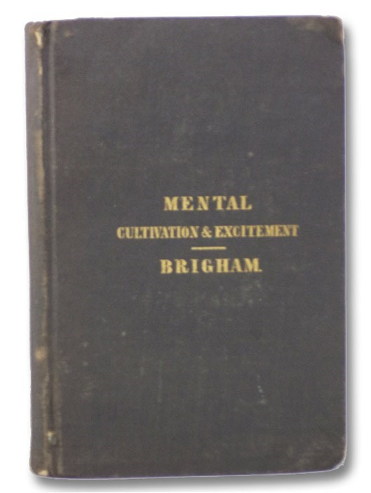 Remarks on the Influence of Mental Cultivation and Mental Excitement upon Health., Brigham, Amariah