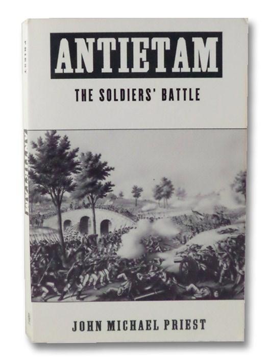 Antietam: The Soldiers' Battle, Priest, John Michael