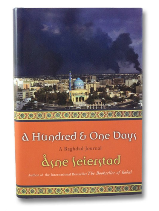 A Hundred and One Days: A Baghdad Journal, Seierstad, Asne
