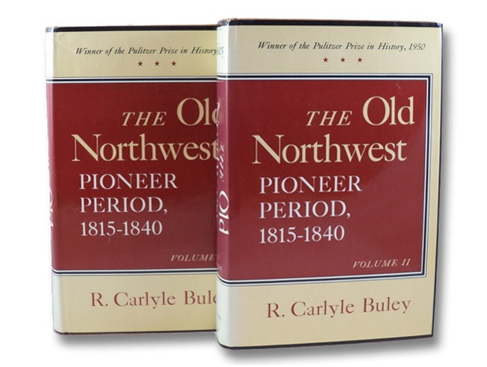 The Old Northwest: Pioneer Period, 1815-1840, in Two Volumes, Buley, R. Carlyle