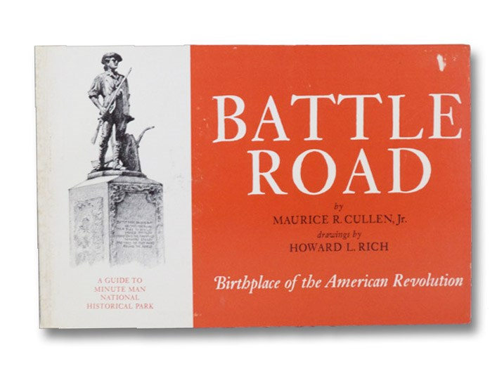 Battle Road: Birthplace of the American Revolution - A Guide to Minute Man National Historical Park, Cullen, Maurice R.; Rich, Howard L.