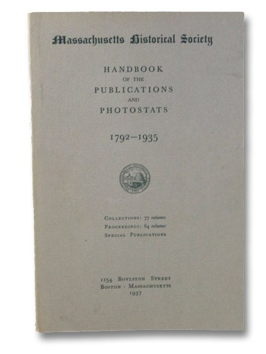 Handbook of the Publications and Photostats, 1792-1935, Massachusetts Historical Society