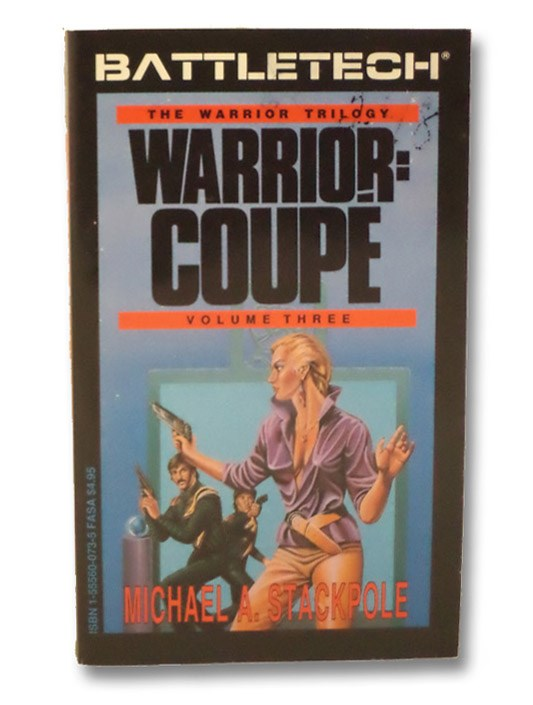 Warrior: Coupe (Battletech, Warrior Trilogy, Vol. 3), Stackpole, Michael A.