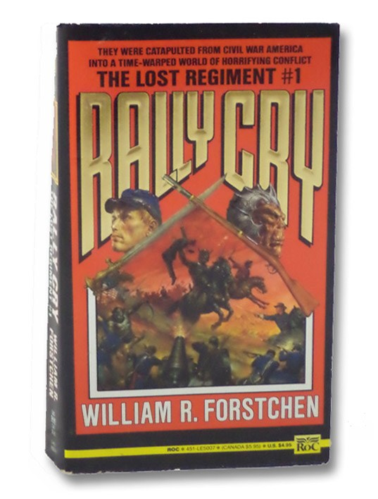 Rally Cry (Lost Regiment, Book 1), Forstchen, William R.