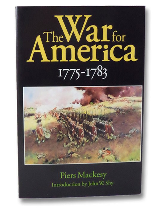 The War for America: 1775-1783, Mackesy, Piers