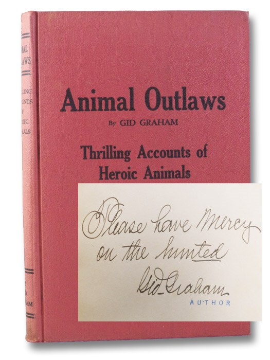 Animal Outlaws: Thrilling Accounts of Heroic Animals, Graham, Gid (Sah-ko-ne-gah Gah-ga-lah); Murray, Wm. [William] H.; Seton, Ernest Thompson