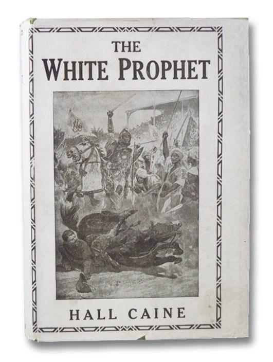 The White Prophet: A Novel, Caine, Hall