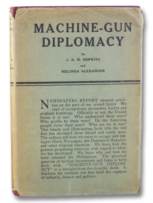 Machine-Gun Diplomacy, Hopkins, J.A.H.; Alexander, Melinda