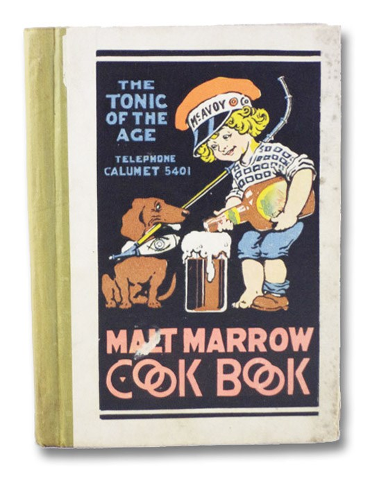 Malt Marrow Cook Book: Recipes of Quality [Cookbook], McAvoy Brewing Company