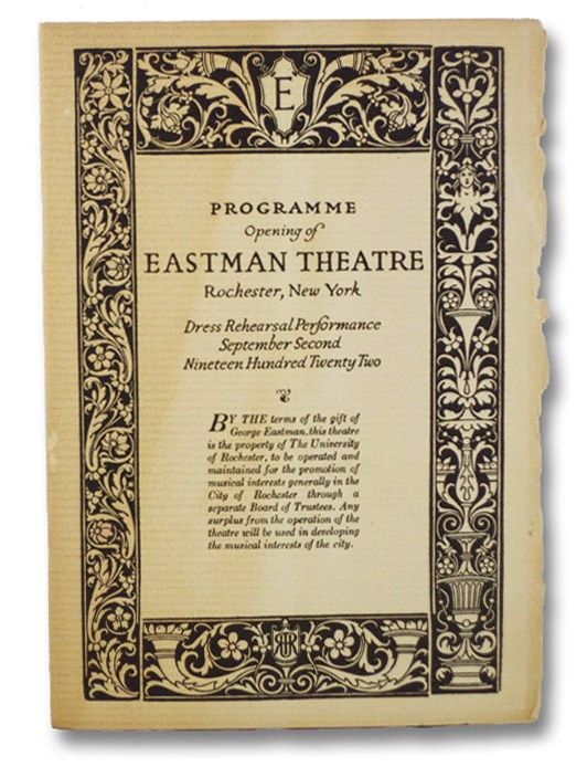 Programme [for the] Opening of Eastman Theatre, Rochester, New York, Dress Rehearsal Performance, September Second, Nineteen Hundred Twenty Two - Dedicated to Music and Motion Pictures, Eastman Theatre