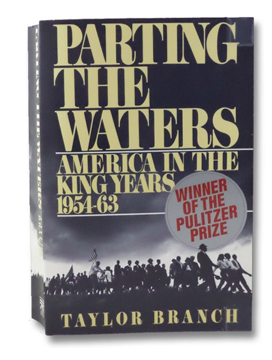 Parting the Waters: America in the King Years, 1954-63 (Winner of the Pulitzer Prize), Branch, Taylor