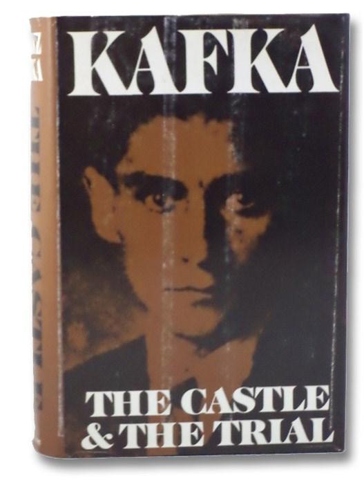 The Castle and The Trial: Definitive Edition, Kafka, Franz; Muir, Willa & Edwin; Wilkins, Eithne; Kaiser, Ernst; Mann, Thomas; Butler, E.M.