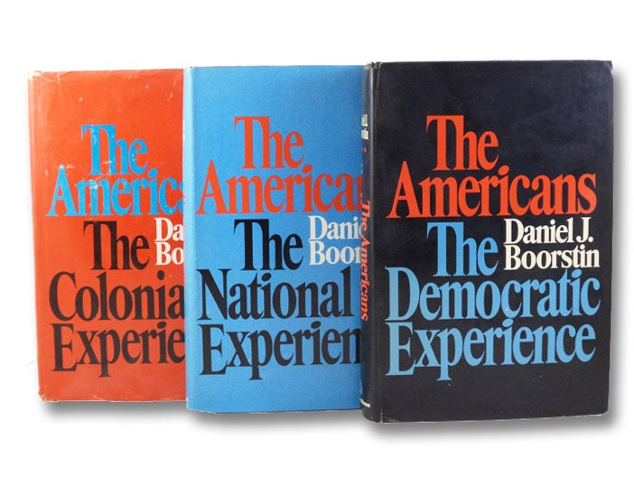 The Americans, in Three Volumes: The Colonial Experience; The National Experience; The Democratic Experience, Boorstin, Daniel J.