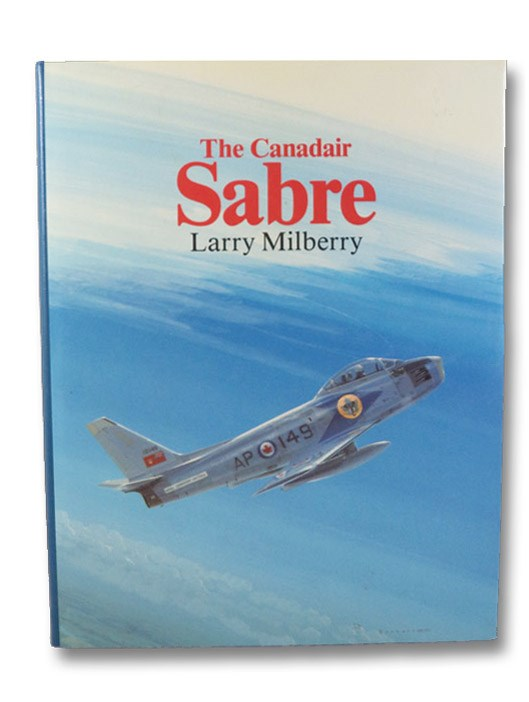 The Canadair Sabre, Milberry, Larry