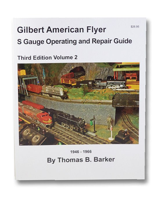 Gilbert American Flyer S Gauge Operating and Repair Guide, Volume 2, Barker, Thomas B.
