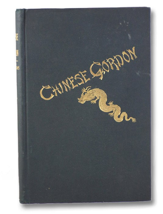 Chinese Gordon: A Succinct Record of His Life [General Charles George Gordon], Forbes, Archibald