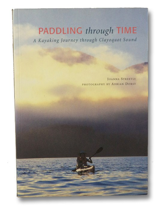 Image for Paddling Through Time: A Kayaking Journey through Clayoquot Sound