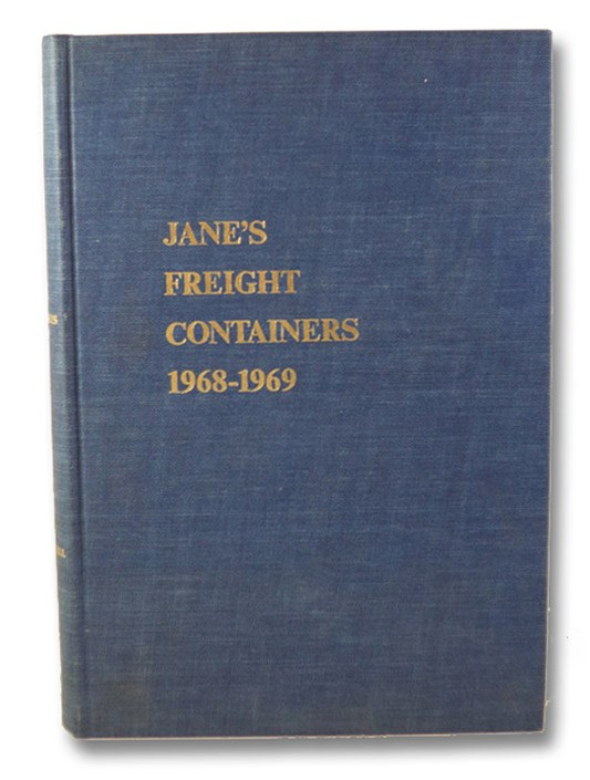 Jane's Freight Containers, 1968-69, Downie, George; Kinross, John S.; Bristow, P.M.; Lee, H.S.; Upton, J.; Vanderbeek, James & Rita; McLeavy, Roy