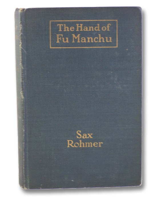 The Hand of Fu-Manchu: Being a New Phase in the Activities of Fu-Manchu, the Devil Doctor, Rohmer, Sax